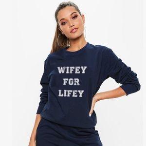 Tops - WIFEY FOR LIFEY SWEATSHIRT